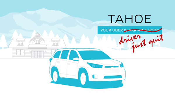 Lake Tahoe Uber Drive Says No More